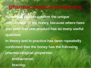 pharmacological properties Numerous studies confirm the unique composition of