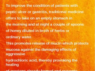 To improve the condition of patients with peptic ulcer or gastritis, traditio