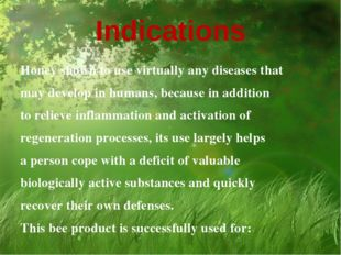 Indications Honey shown to use virtually any diseases that may develop in hum