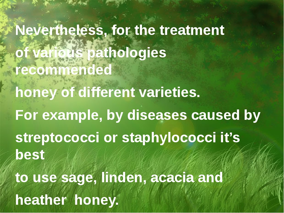 Nevertheless, for the treatment of various pathologies recommended honey of d...