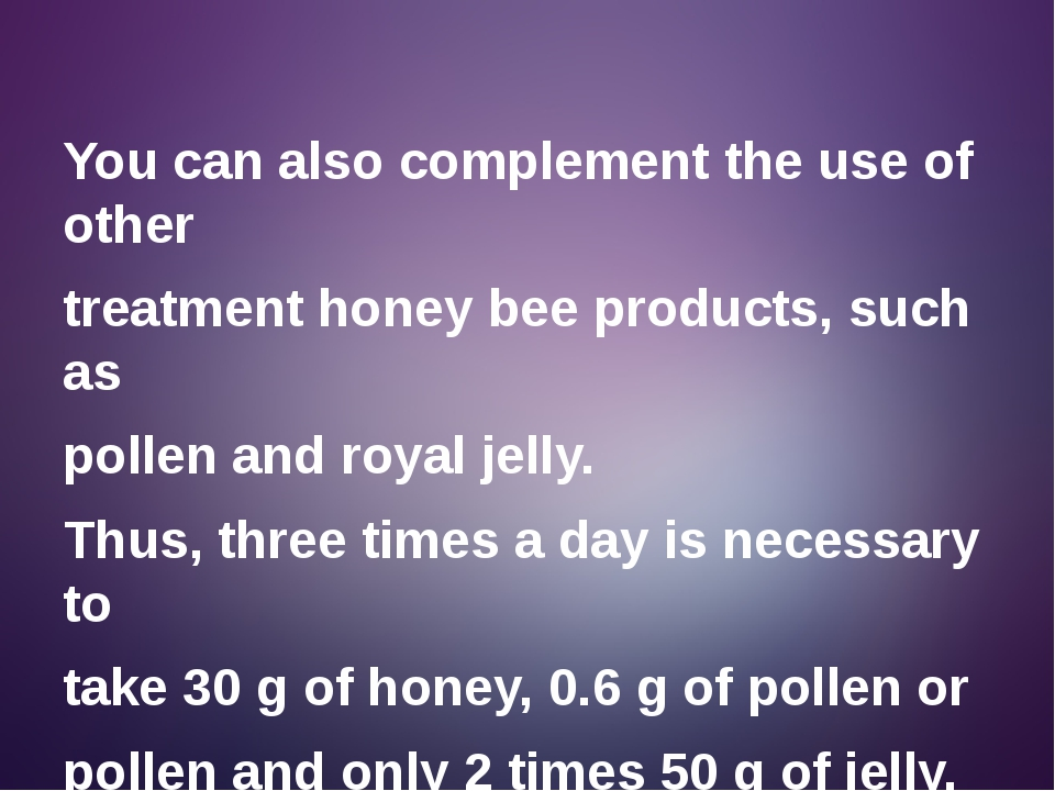 You can also complement the use of other treatment honey bee products, such a...