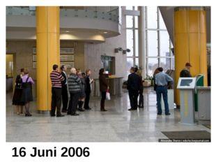 16 Juni 2006