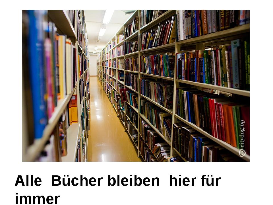 Alle Bücher bleiben hier für immer