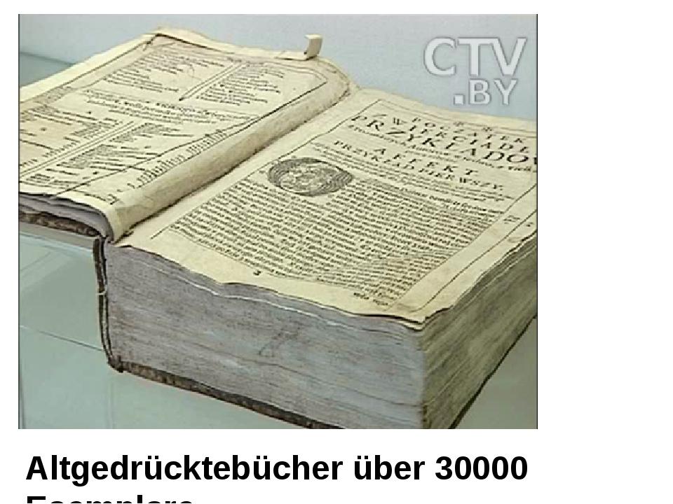 Altgedrücktebücher über 30000 Esemplare