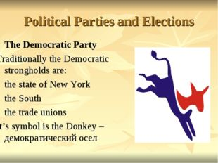 Political Parties and Elections The Democratic Party Traditionally the Democr
