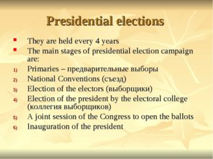 Presidential elections They are held every 4 years The main stages of preside