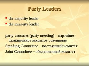 Party Leaders the majority leader the minority leader party caucuses (party m