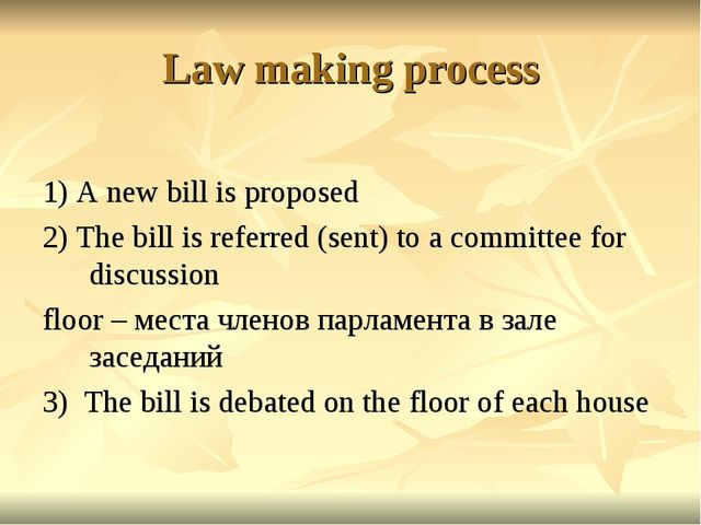 Law making process 1) A new bill is proposed 2) The bill is referred (sent) t...