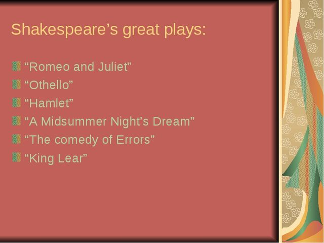 "Shakespeare's great plays: ""Romeo and Juliet"" ""Othello"" ""Hamlet"" ""A Midsummer..."