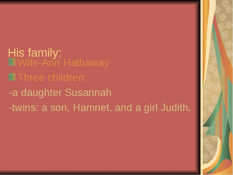 His family: Wife-Ann Hathaway Three children: -a daughter Susannah -twins: a...