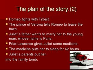 The plan of the story.(2)‏ Romeo fights with Tybalt. The prince of Verona tel