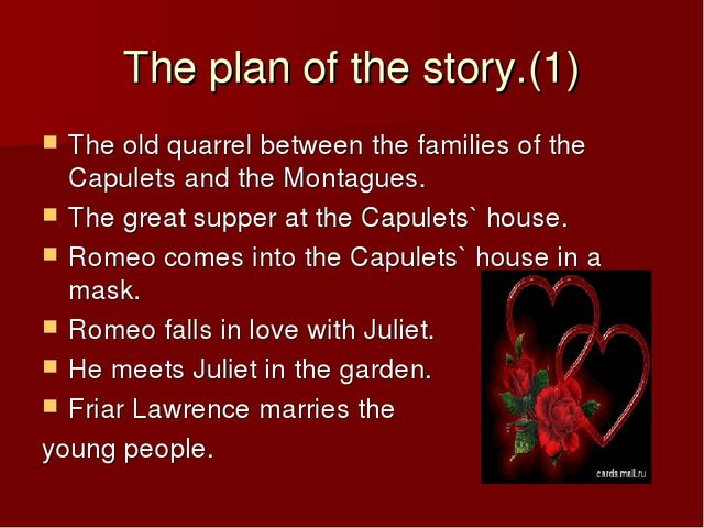 The plan of the story.(1)‏ The old quarrel between the families of the Capule...