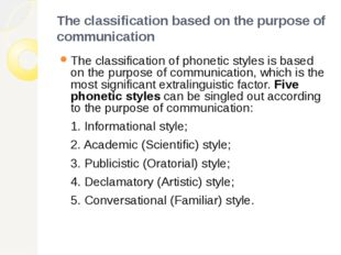 The classification based on the purpose of communication The classification o