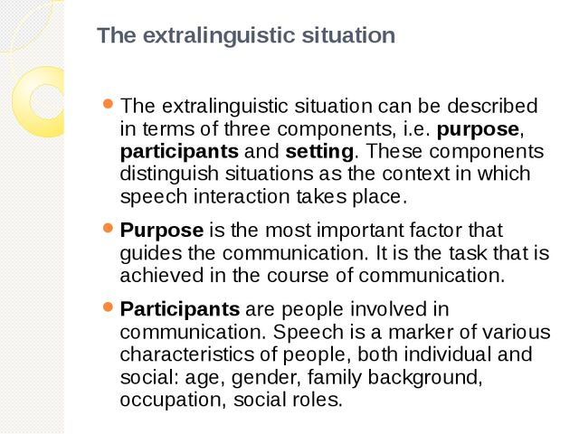 The extralinguistic situation The extralinguistic situation can be described...