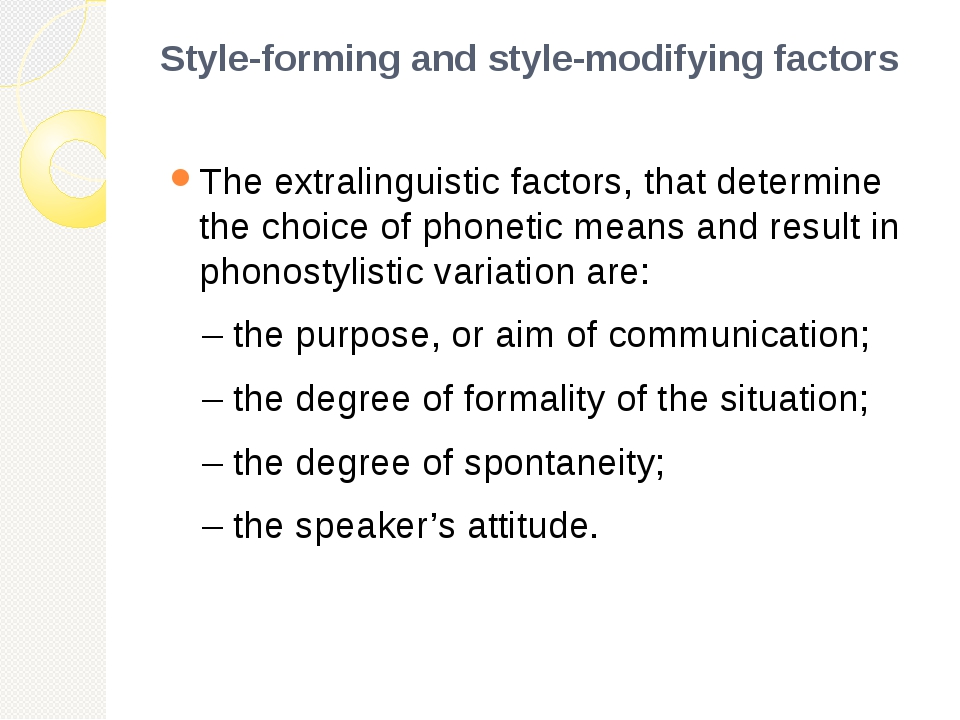 Style-forming and style-modifying factors The extralinguistic factors, that d...