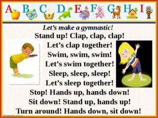 Stand up! Clap, clap, clap! Let's clap together! Swim, swim, swim! Let's swim