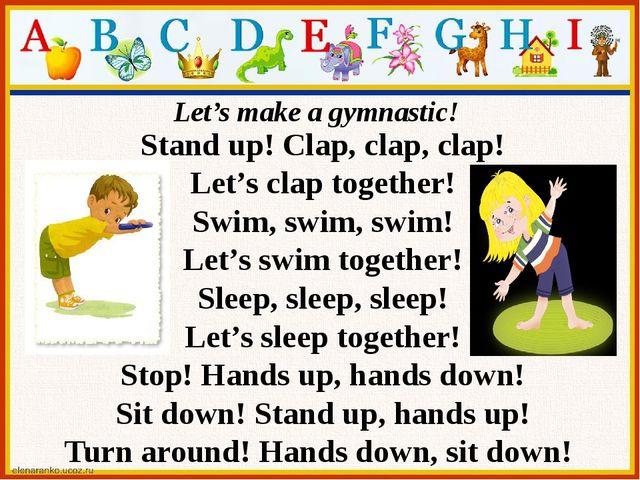 Stand up! Clap, clap, clap! Let's clap together! Swim, swim, swim! Let's swim...