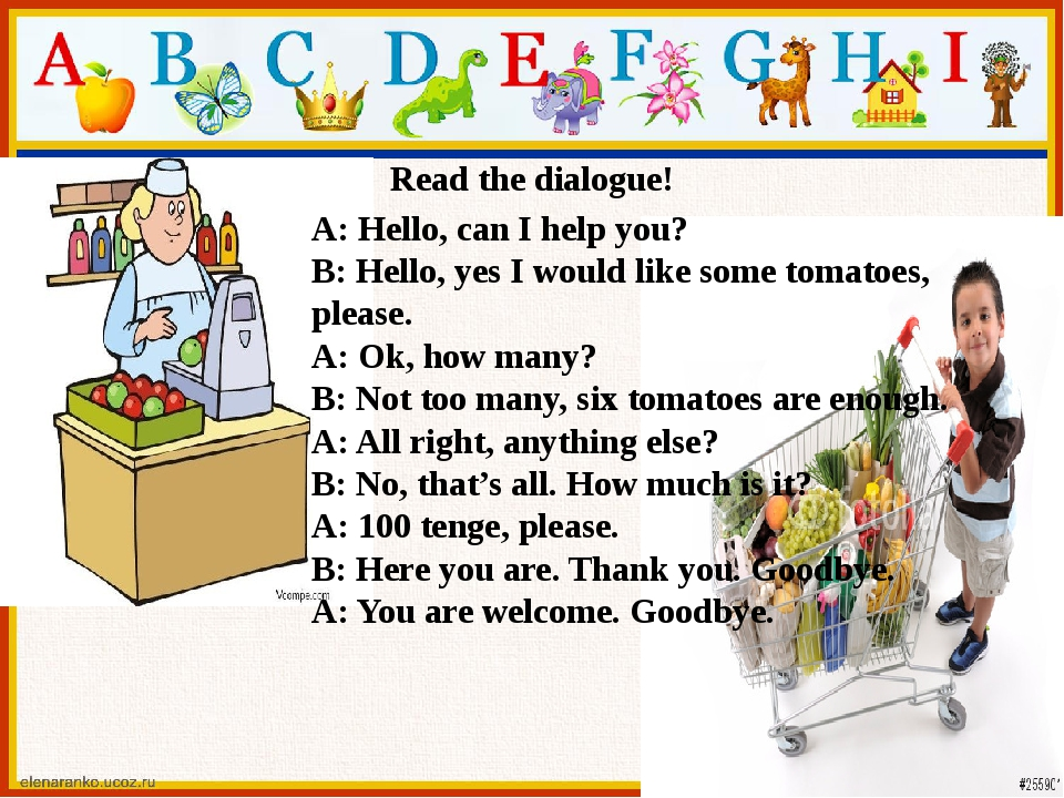 Read the dialogue! A: Hello, can I help you? B: Hello, yes I would like some...