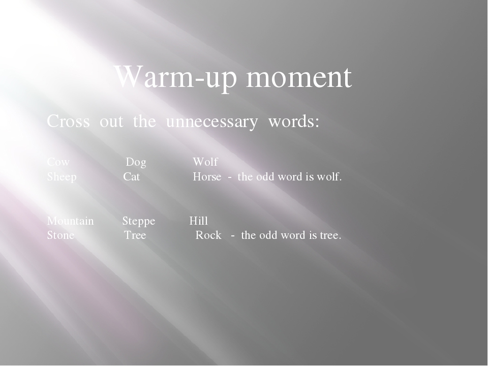 Warm-up moment Cross out the unnecessary words: Cow Dog Wolf Sheep Cat Horse...