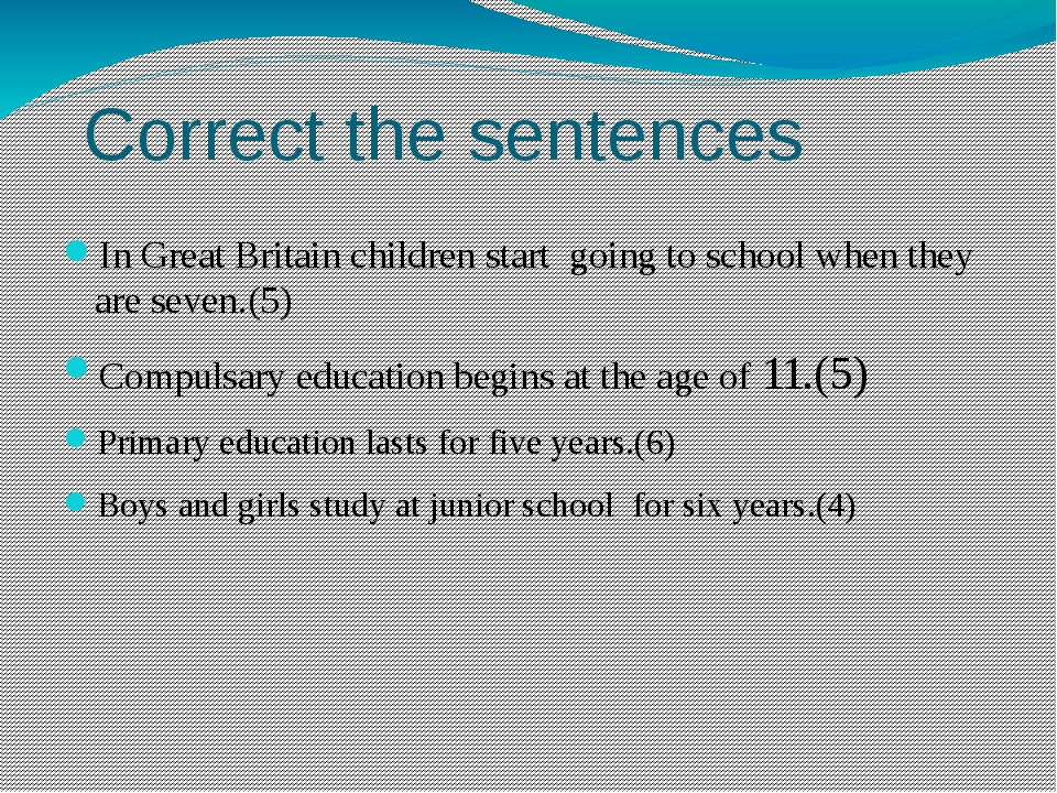 Correct the sentences In Great Britain children start going to school when t...
