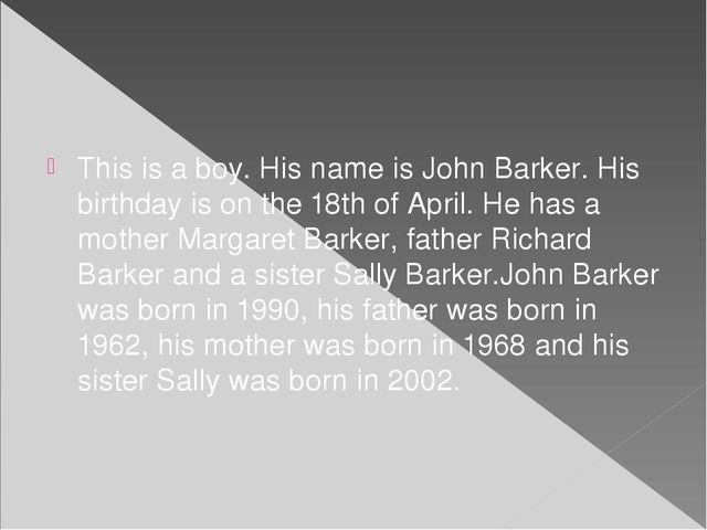 This is a boy. His name is John Barker. His birthday is on the 18th of April...