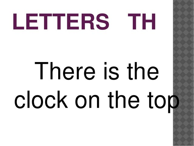 LETTERS TH There is the clock on the top