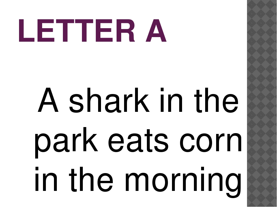 LETTER A A shark in the park eats corn in the morning