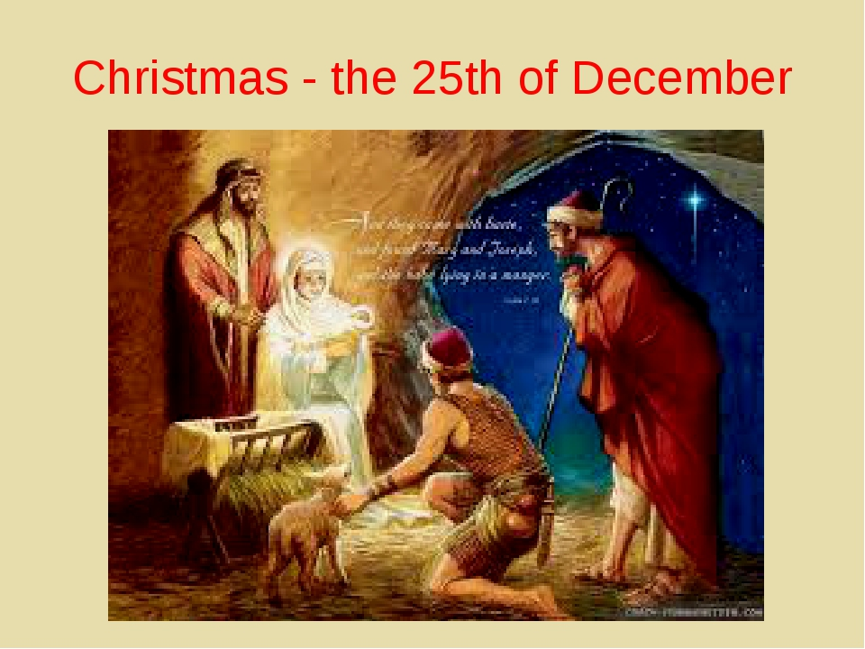 Christmas - the 25th of December