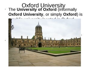 Oxford University The University of Oxford (informally Oxford University, or