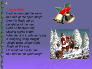 """ Jingle Bells"" Dashing through the snow In a one horse open sleigh O'er the"