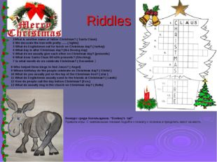 Riddles 1What is another name of father Christmas? ( Santa Claus) 2 We decora