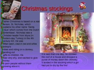 Christmas stockings Father Christmas is based on a real person, St. Nicholas,