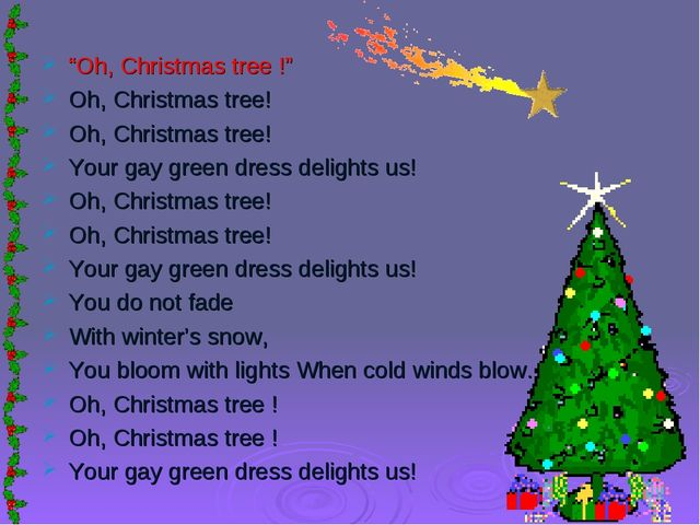 """Oh, Christmas tree !"" Oh, Christmas tree! Oh, Christmas tree! Your gay green..."