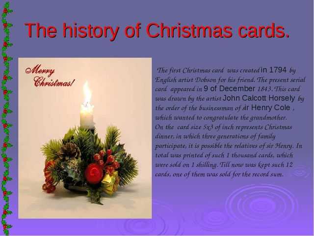 The history of Christmas cards. The first Christmas card was created in 1794...