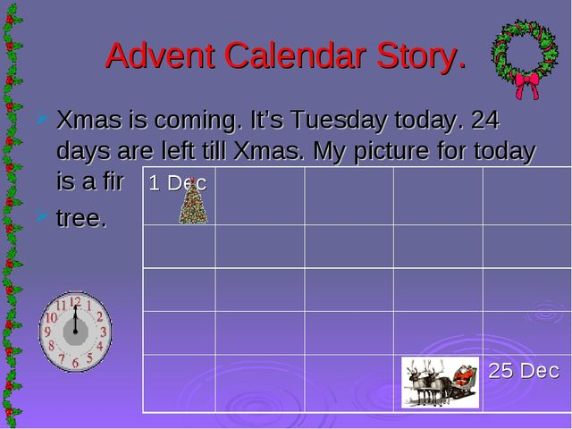 Advent Calendar Story. Xmas is coming. It's Tuesday today. 24 days are left t...