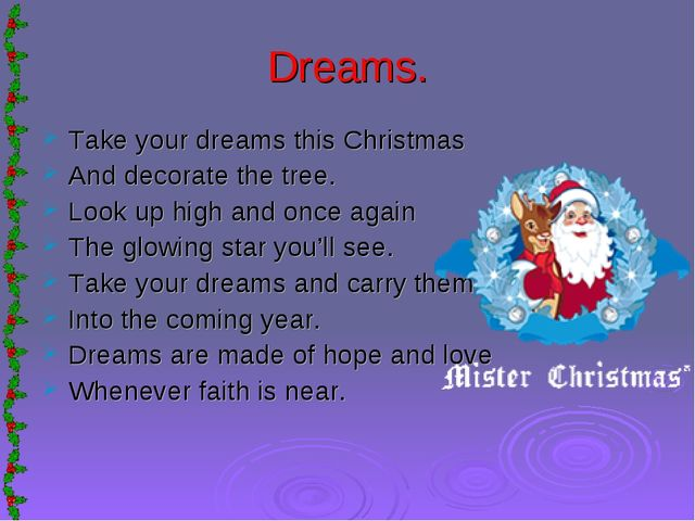 Dreams. Take your dreams this Christmas And decorate the tree. Look up high a...