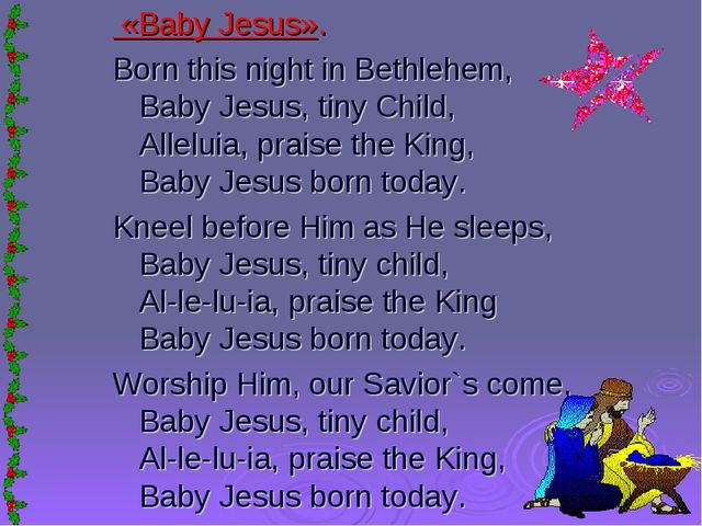 «Baby Jesus». Born this night in Bethlehem, Baby Jesus, tiny Child, Alleluia...