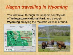 Wagon travelling in Wyoming You will travel through the unspoilt countryside