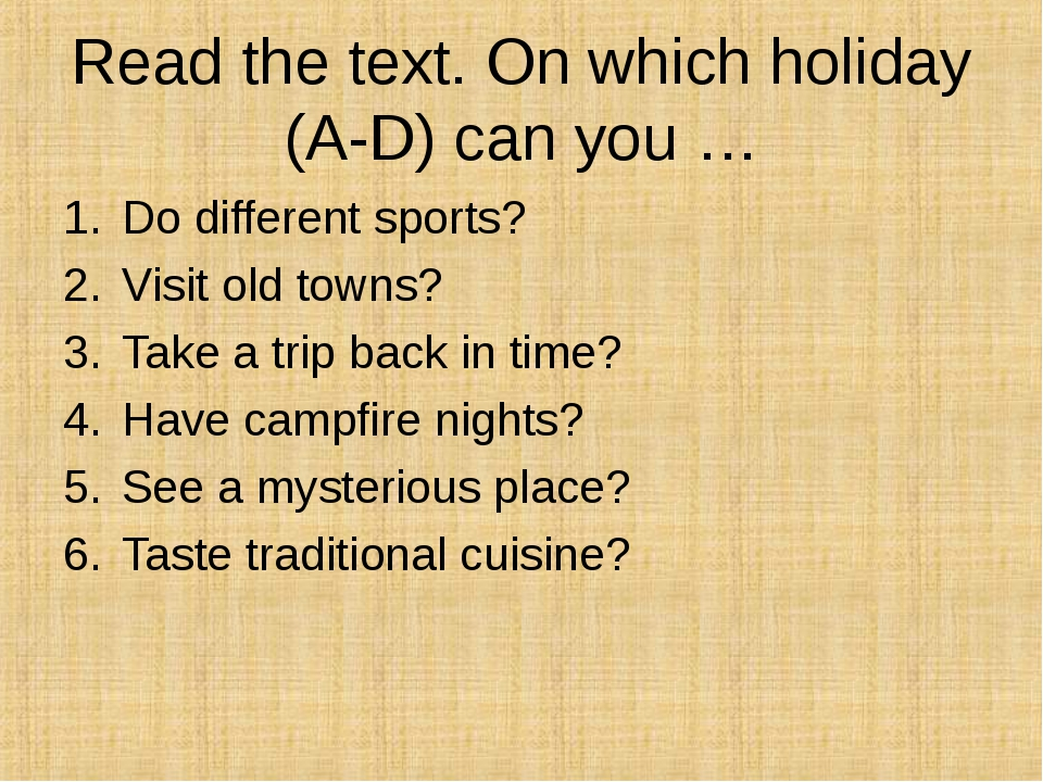 Read the text. On which holiday (A-D) can you … Do different sports? Visit ol...