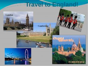 Travel to England! London Cambridge London