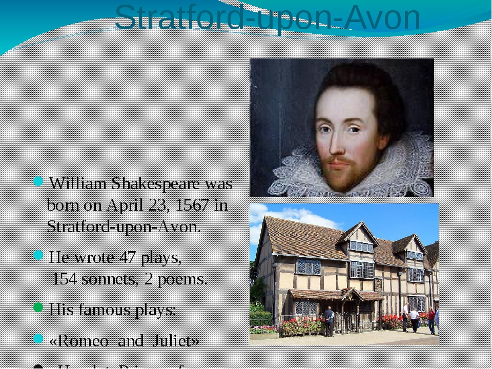 Stratford-upon-Avon William Shakespeare was born on April 23, 1567 in Stratf...