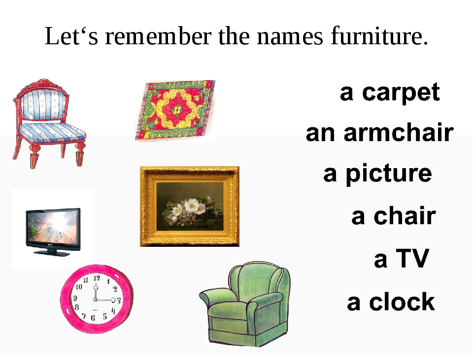 Let's remember the names furniture.