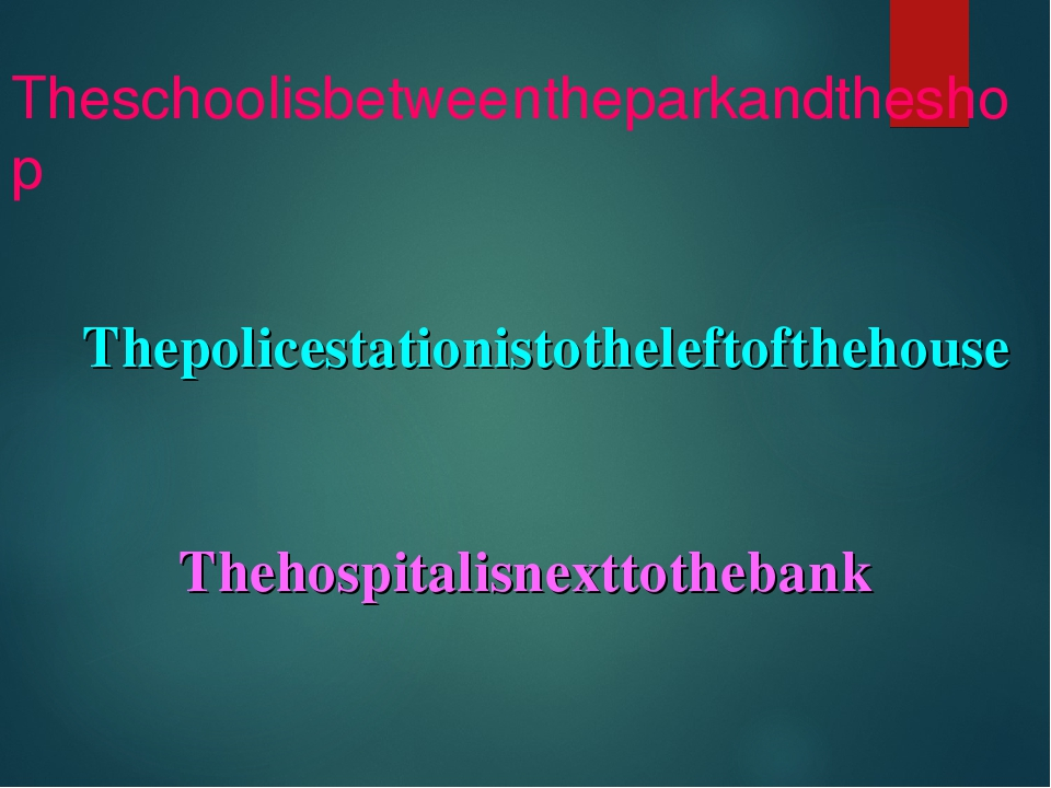 Theschoolisbetweentheparkandtheshop Thepolicestationistotheleftofthehouse The...