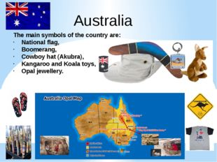 Australia The main symbols of the country are: National flag, Boomerang, Cowb