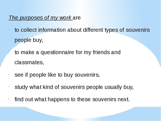 The purposes of my work are to collect information about different types of s...