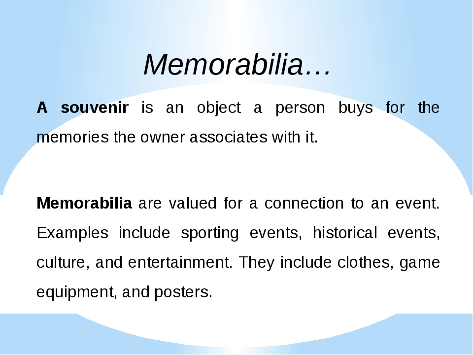 Memorabilia… A souvenir is an object a person buys for the memories the owner...