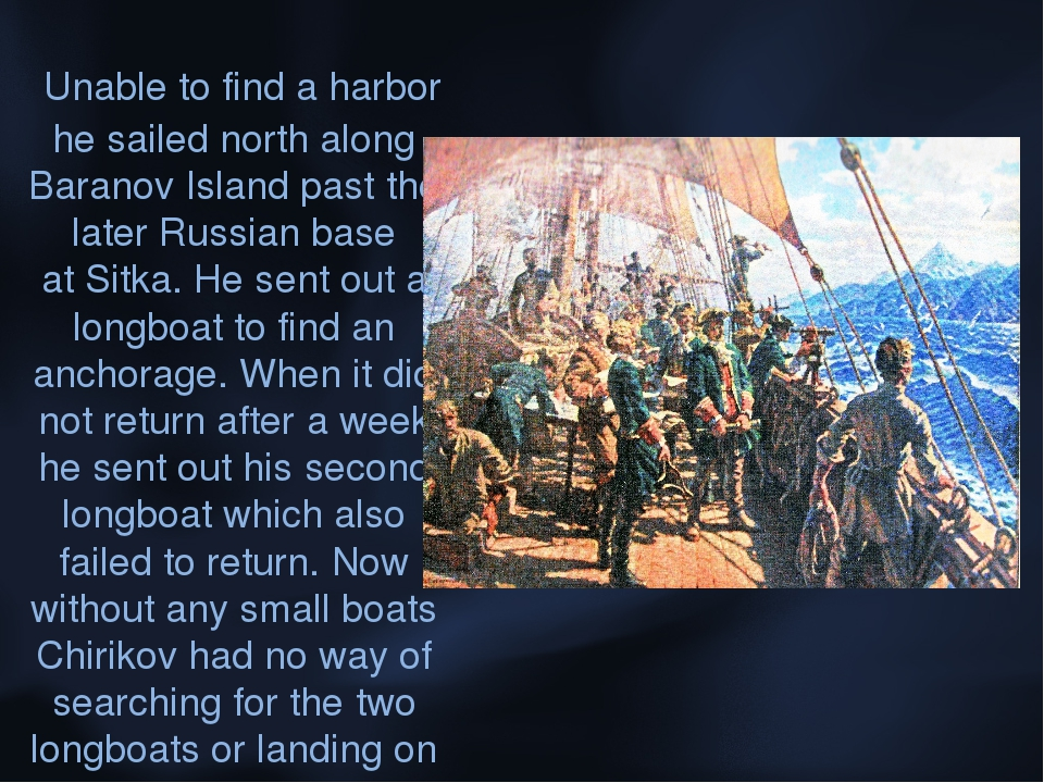 Unable to find a harbor he sailed north along Baranov Island past the later...