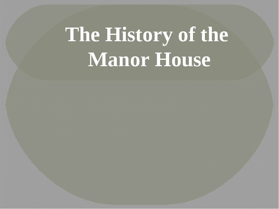 The History of the Manor House