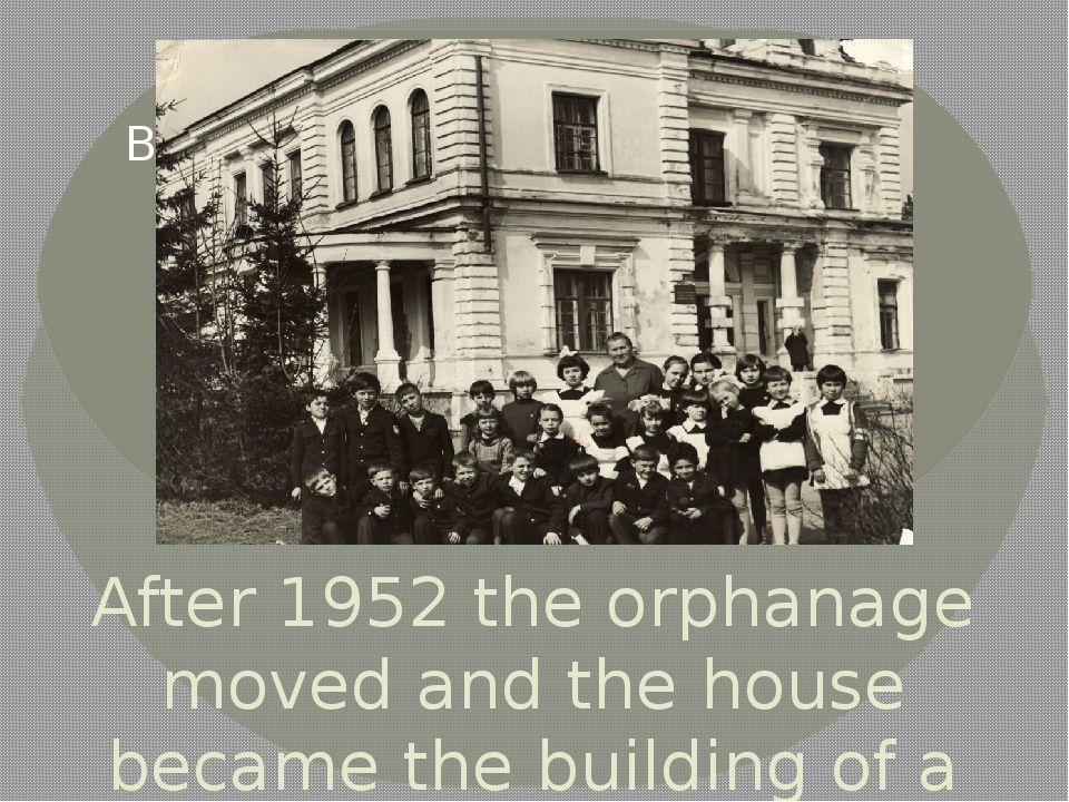 After 1952 the orphanage moved and the house became the building of a primary...