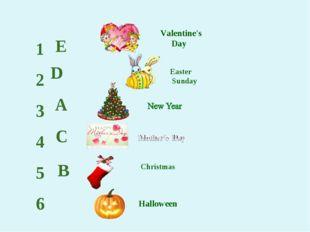 1 2 3 4 5 6 E D A C B Valentine's Day Christmas Easter Sunday Halloween
